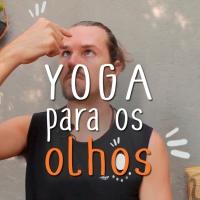 Prática de Yoga para os Olhos [trataka] Sequência completa