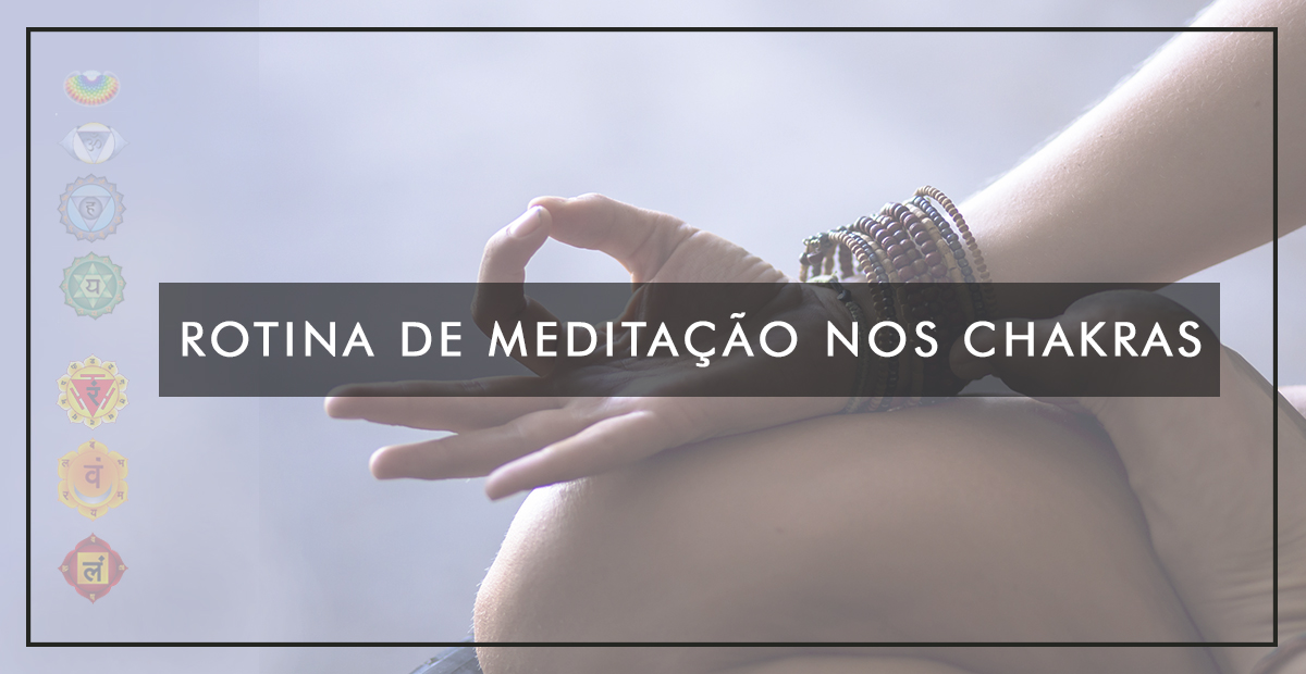 Rotina-demeditacao-nos-chakras