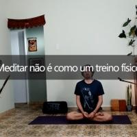 Meditar não funciona como um treino físico